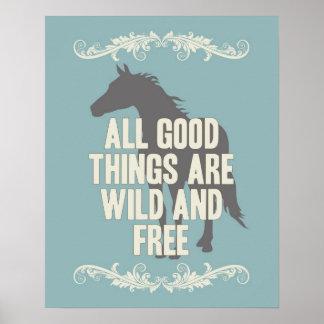 Todas las buenas cosas están salvajes y libres poster