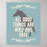 Todas las buenas cosas están salvajes y libres póster