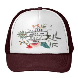 todas las buenas cosas son gorra floral salvaje y