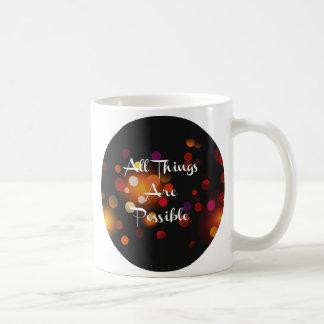 Todas las cosas son posibles taza de café