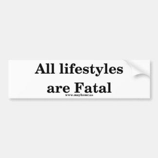 Todas las formas de vida son fatales pegatina para auto