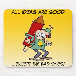 Todas las ideas son buenas alfombrillas de raton