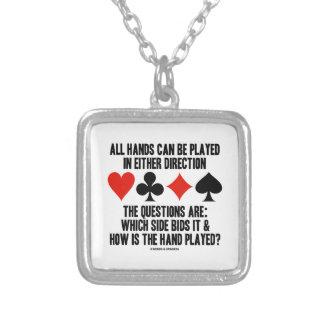 Todas las manos (del puente) se pueden jugar colgante cuadrado