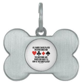 Todas las manos (del puente) se pueden jugar placas de nombre de mascota
