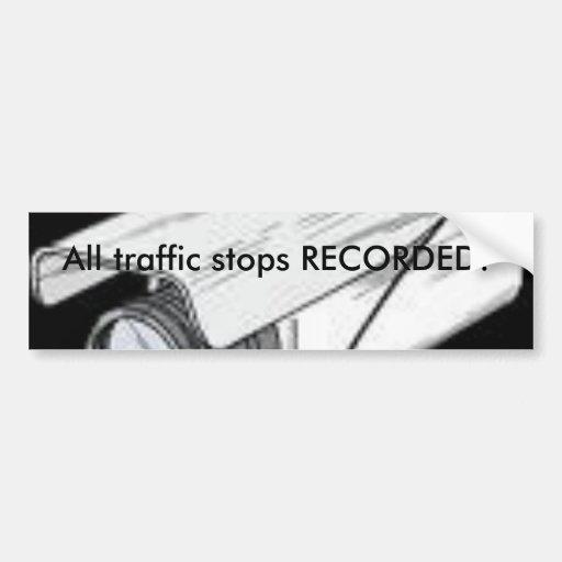 ¡Todas las paradas del tráfico REGISTRADAS! Pegatina De Parachoque