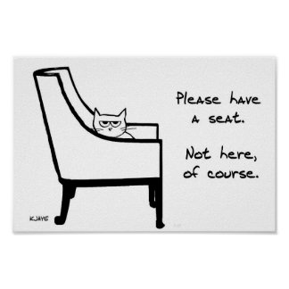Todas las sillas pertenecen al gato enojado póster