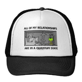 Todas mis relaciones están en un estado de Quantum Gorras De Camionero