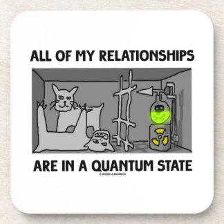 Todas mis relaciones están en un estado de Quantum Posavasos De Bebidas