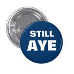 Todavía Aye insignia escocesa del botón de la Pin