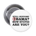 ¿Todavía ayuda Obama? ¿Cómo estúpido es usted?
