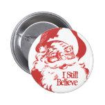 Todavía creo el botón divertido retro de Papá Noel Pins