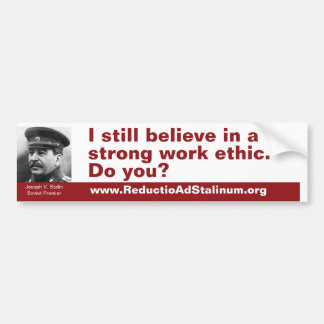 Todavía creo en los éticas de un trabajo fuertes.  etiqueta de parachoque