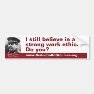 Todavía creo en los éticas de un trabajo fuertes. pegatina para auto