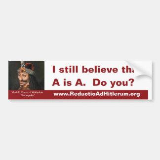 Todavía creo que A es A. ¿Hace usted? Etiqueta De Parachoque