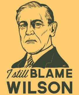 Todavía culpo a Woodrow Wilson Camiseta