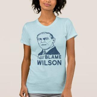 Todavía culpo a Woodrow Wilson Camisetas