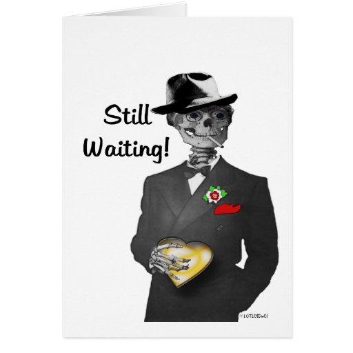 Todavía esperando tarjeta de felicitación