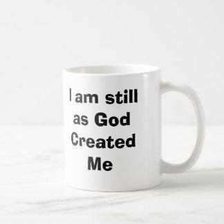Todavía estoy como dios me creó taza