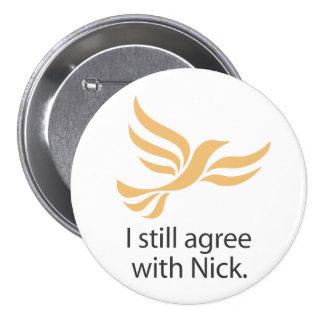 Todavía estoy de acuerdo con Nick Pin Redondo De 3 Pulgadas