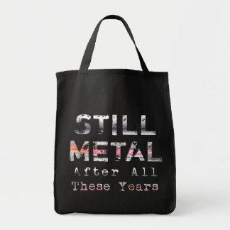 Todavía metal después de todos estos años bolsa tela para la compra