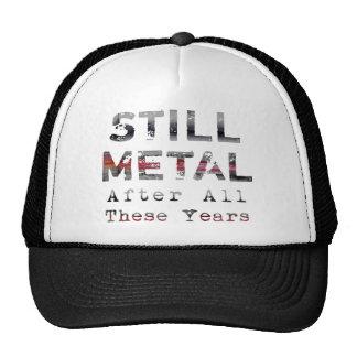 Todavía metal después de todos estos años gorro de camionero