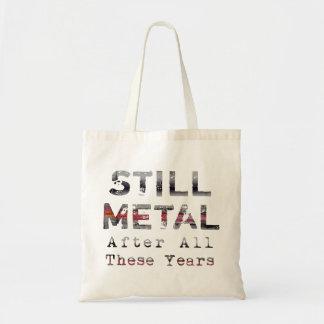 Todavía metal después de todos estos años (luz) bolsa tela barata