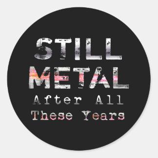 Todavía metal después de todos estos años etiqueta redonda