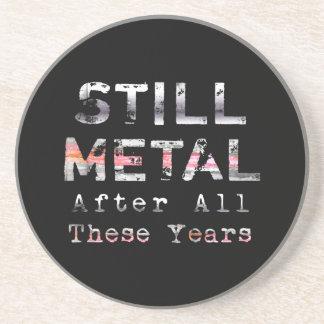 Todavía metal después de todos estos años posavasos personalizados