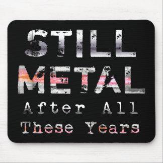 Todavía metal después de todos estos años alfombrilla de raton