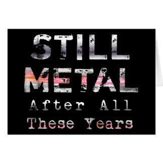 Todavía metal después de todos estos años tarjeton