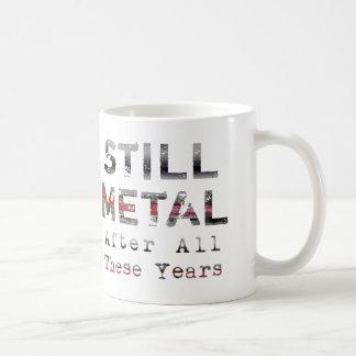 Todavía metal después de todos estos años tazas
