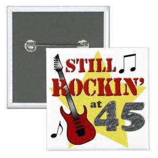Todavía Rockin en 45 Pin Cuadrada 5 Cm