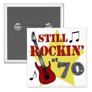 Todavía Rockin en 70 Pin Cuadrado