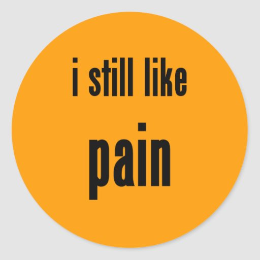 todavía tengo gusto de dolor pegatinas redondas