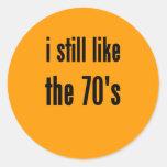 todavía tengo gusto de los años 70 pegatina redonda