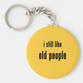 todavía tengo gusto de personas mayores llavero redondo tipo pin