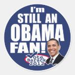 Todavía una fan de Obama Pegatinas Redondas