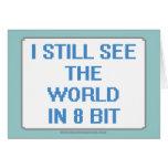 Todavía veo el mundo en el pedazo 8 felicitación