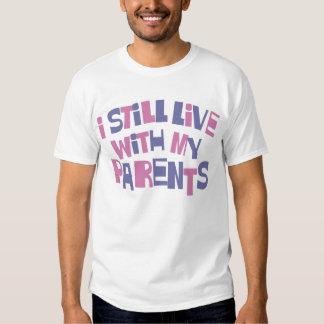 Todavía vivo con mi camiseta de los padres camisas