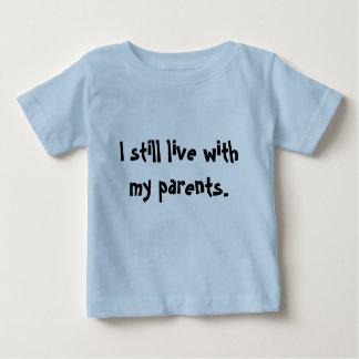 """""""Todavía vivo con mis padres. """" Camisas"""