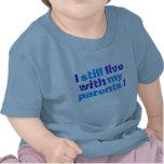 ¡todavía vivo con mis padres! camiseta