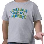 Todavía vivo con mis padres camisetas