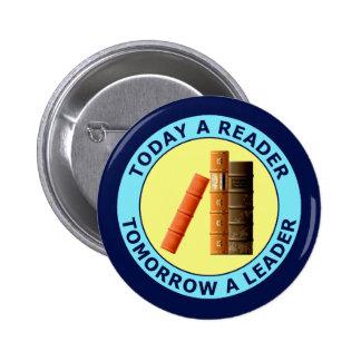 TODAY A READER TOMORROW A LEADER BUTTON
