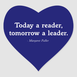 Today a Reader, Tomorrow a Leader Heart Sticker