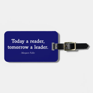 Today a Reader, Tomorrow a Leader Luggage Tag