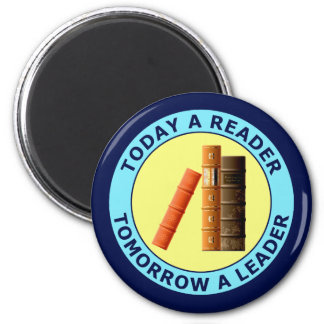 TODAY A READER TOMORROW A LEADER REFRIGERATOR MAGNET