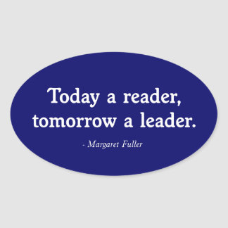 Today a Reader, Tomorrow a Leader Oval Stickers