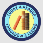TODAY A READER TOMORROW A LEADER STICKER