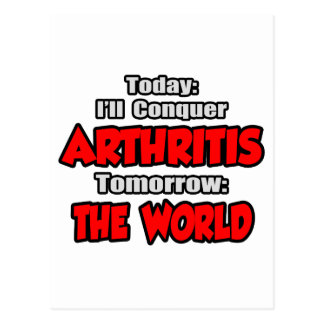 Today Arthritis .. Tomorrow, The World Postcard