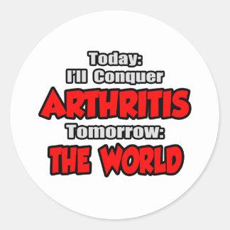 Today Arthritis Tomorrow The World Stickers